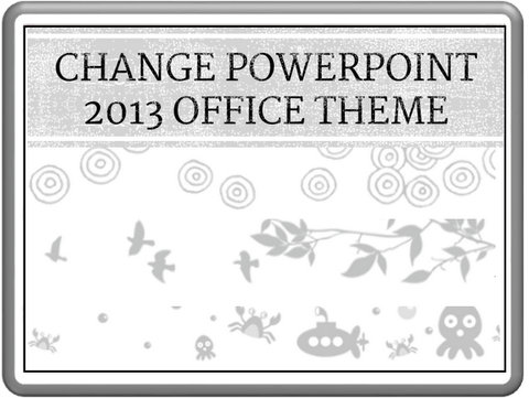 Change PowerPoint Theme