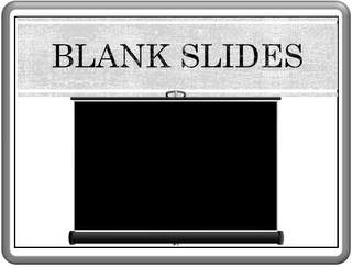 When to use Blank Slides